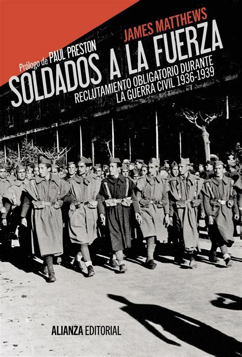 leer libro la guerra civil espaaola the spanish civil war reaction revolution and revenge en linea soldados a la fuerza james matthews 187 historia de esp 187 hislibris libros de historia