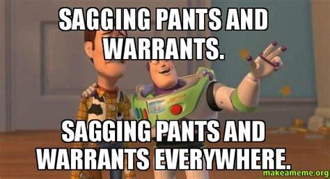 Sagging Pants Meme - sagging pants and warrants sagging pants and warrants