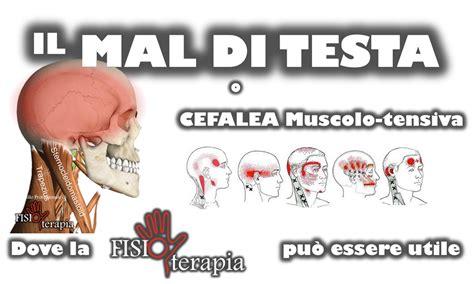 senso di pesantezza alla testa i nostri trattamenti il mal di testa fisiocolle