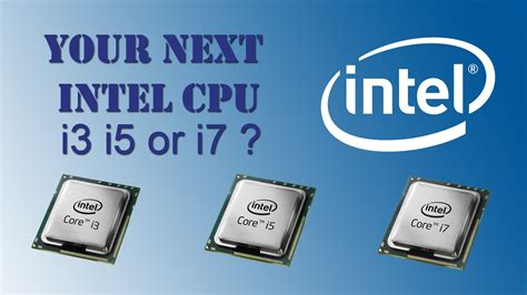 which is better intel i5 or i7 difference between intel i3 i5 i7