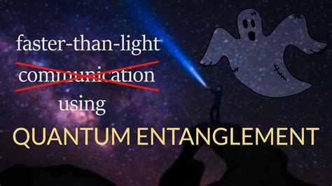 quantum entanglement faster than light we can t communicate faster than light quantum