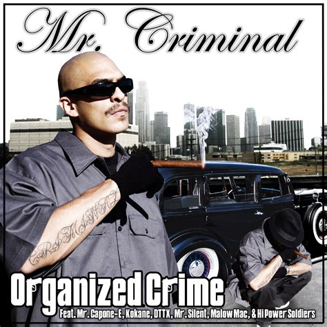 organized crime chicano rap music mr criminal organized crime