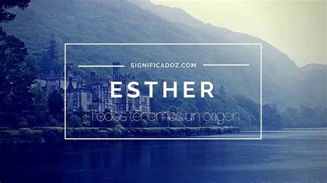 significado de ester esther significado nombre esther
