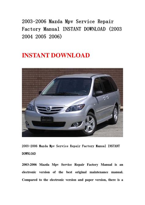 service repair manual free download 1998 mazda mpv electronic valve timing 2003 2006 mazda mpv service repair factory manual instant download 2003 2004 2005 2006 by