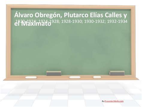 alvaro obregon y plutarco elias calles 193 lvaro obreg 243 n plutarco el 237 as calles y el maximato