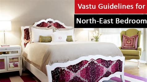 bedroom in northeast vastu vastu guidelines for north east bedroom live vaastu