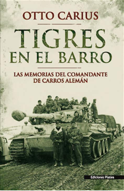 tigres en el barro otto carius ediciones salamina historia militar