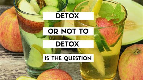 Should I Detox My by Should I Do A Detox Lbx Fitness