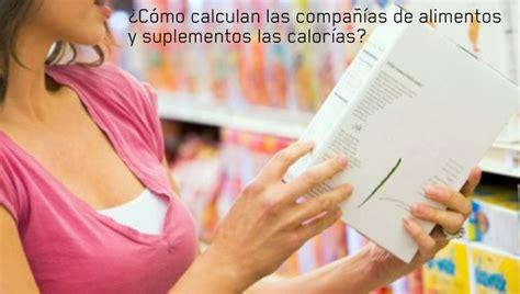 el calculo de las calorias de alimentos  suplementos pueden contener errores de hasta el
