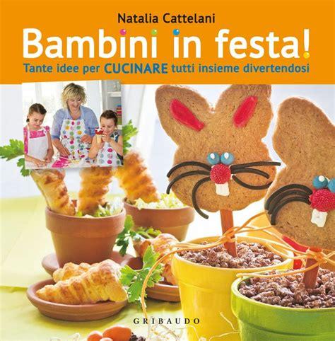 libri cucina bambini 5 utili libri di ricette per bambini con piatti semplici e