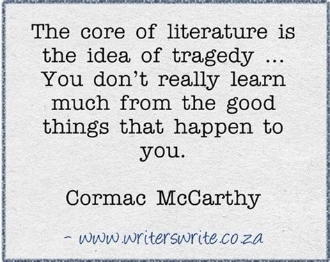 cormac mccarthy quotes quot the of literature is the idea of tragedy