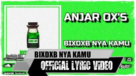 anjar ox s jangan nakal anjar ox s bixdxb nya kamu official lyric
