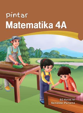 Poster Pintar Matematika Sd pintar matematika sd kelas 4a ktsp