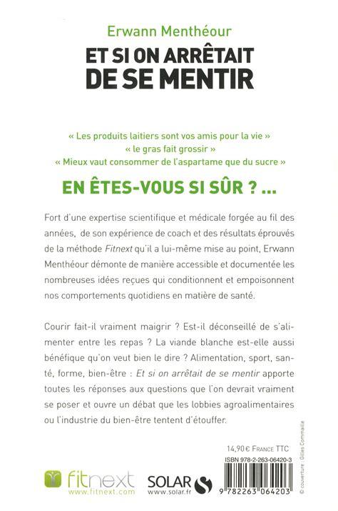 Livre Et Si On Arr 234 Tait De Se Mentir Alimentation