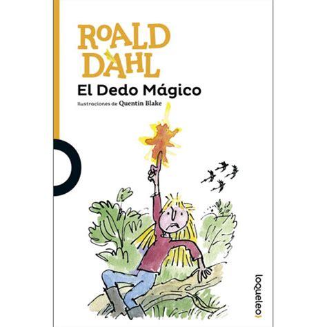 el dedo magico 8420447846 the magic finger in spanish el dedo m 225 gico 9788491221081 little linguist