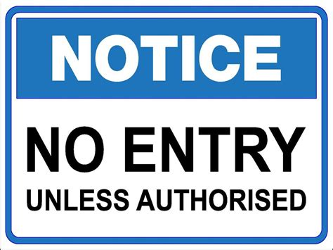 Notice by No Entry Unless Authorised Metal Aluminium Sign 300 X