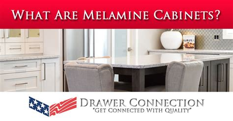 what are melamine cabinets drawer connection inc