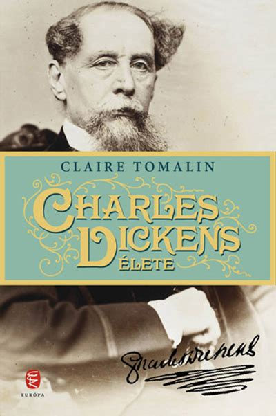 charles dickens biography claire tomalin claire tomalin charles dickens 233 lete cultura hu