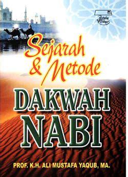 Sejarah Dakwah sejarah dan metode dakwah nabi by ali mustafa yaqub