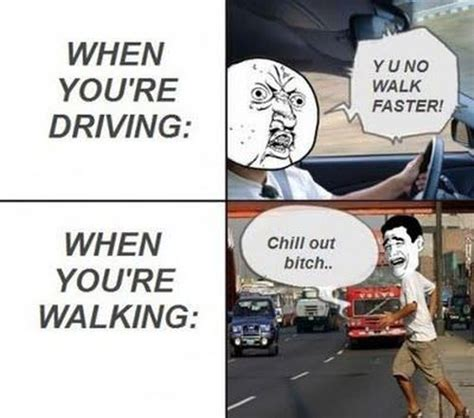 Funny Memes About Driving - driver vs pedestrian car humor