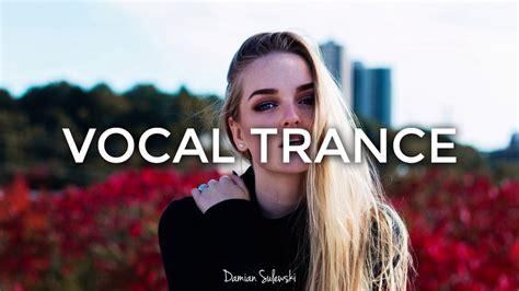 amazing emotional vocal trance mix 2017 100