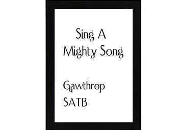 Gawthrop Also Search For Sing A Mighty Song Gawthrop Choral Rehearsal Tracks