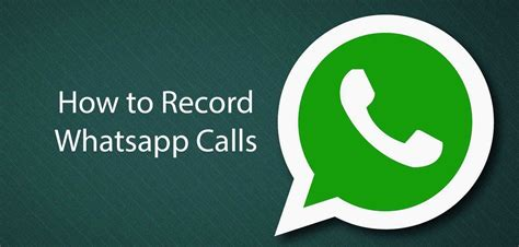 how to record on android how to record whatsapp calls