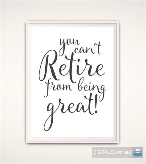 free printable retirement quotes retirement gift for man retirement printable retirement