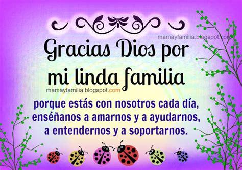 imagenes gracias familia gracias dios por mi linda familia oraci 243 n corta por la
