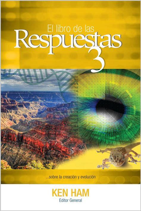 libro the new answers book el libro de las respuestas volumen 3 the new answers book 3 answers in genesis