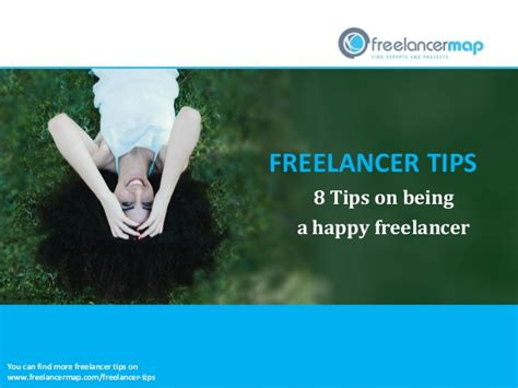 8 Tips On Being A by 8 Tips On Being A Happy Freelancer