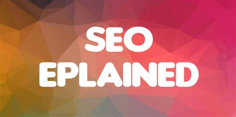 Seo Explanation by Seo Explained Caitlin Murphy