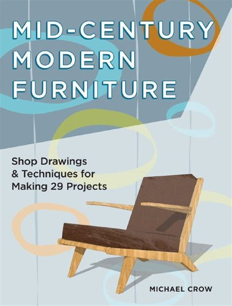 mid century modern furniture plans mid century modern furniture plans book giveaway
