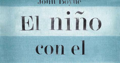 libro el nio con el el libro de los viernes el ni 241 o con el pijama de rayas john boyne