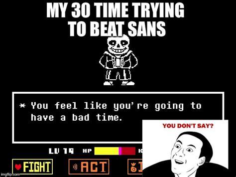 Comic Sans Meme Generator - image tagged in sans meme sans undertale you don t say