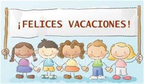 imagenes de vacaciones escolares para facebook vacaciones escolares humor colegio p 250 blico ana soto
