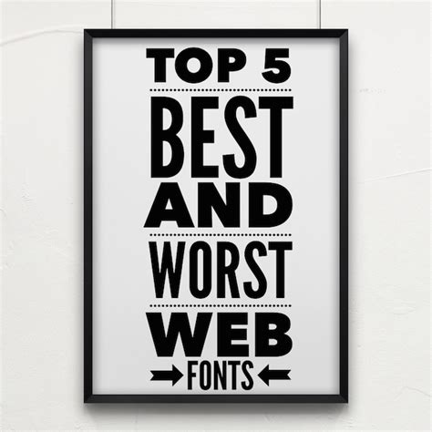 20 best and worst fonts top 5 best and worst web fonts 469 420 0180