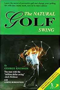 natural golf swing george knudson the natural golf swing george knudson lorne rubenstein