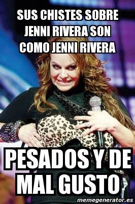 Jenni Rivera Memes - meme personalizado sus chistes sobre jenni rivera son