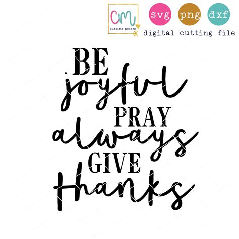 Be Joyful be joyful pray always give thanks sofontsy