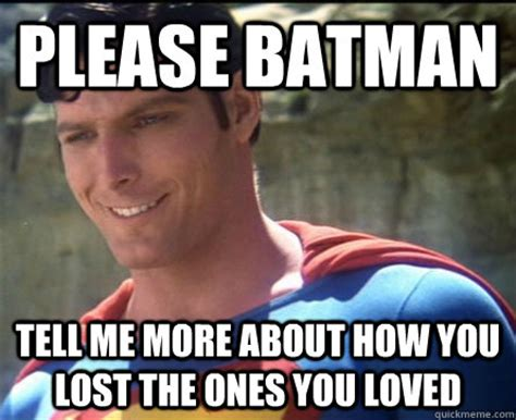 I Love You Man Memes - feeling meme ish batman and superman movies