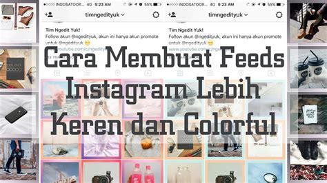cara membuat cerpen yg menarik cara membuat feeds instagram kalian menjadi lebih keren