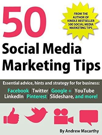 500 social media marketing tips essential advice hints and strategy for business instagram linkedin and more books 50 social media marketing tips essential