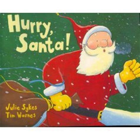 how will santa get in books hurry santa by julie sykes reviews discussion
