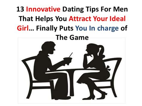 13 Top Tips On How To Attract by 13 Dating Tips For That Helps You Attract Your Ideal