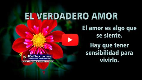 imagenes de reflexión sobre el amor verdadero el verdadero amor reflexiones de amor youtube