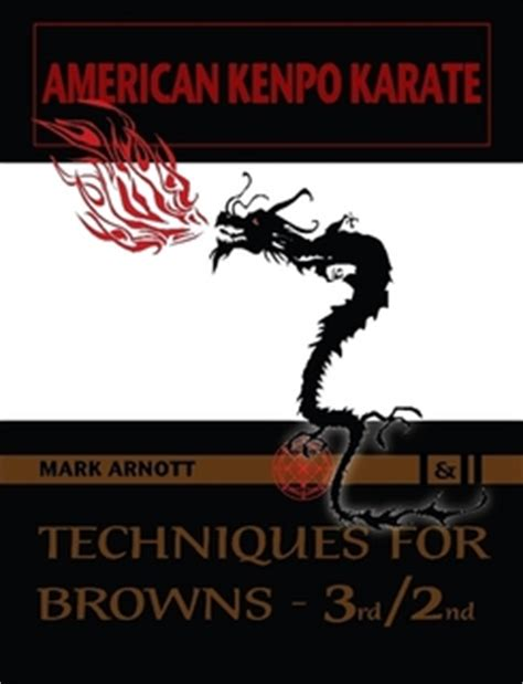 kenpo karate techniques 3rd 2nd brown by arnott