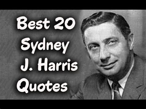 biography of sydney j harris best 20 sydney j harris quotes the american journalist