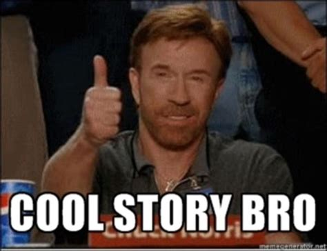 Know Your Meme Cool Story Bro - image 199046 cool story bro know your meme