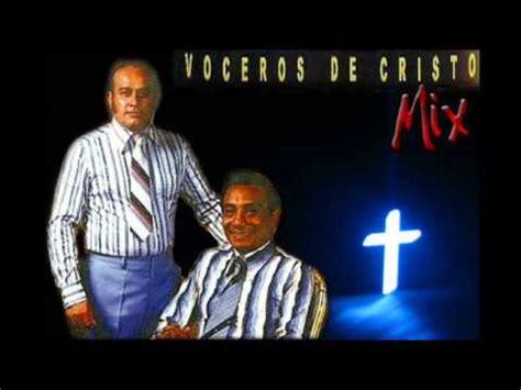 los voceros de cristo mix los voceros de cristo mix 2016 youtube